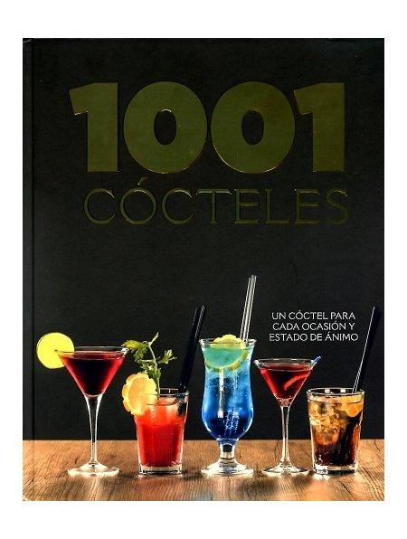 1001 Cócteles - Un cóctel para cada ocasión y estado de ánimo